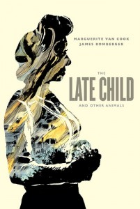 The Late Child and Other Animals Cover